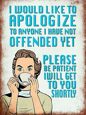 Funny Apology, Retro replica vintage style metal sign Gift