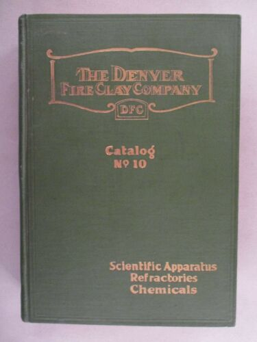Denver Fire Clay CATALOG #10 - 1923 ~ scientific,refractories,chemicals,assayer