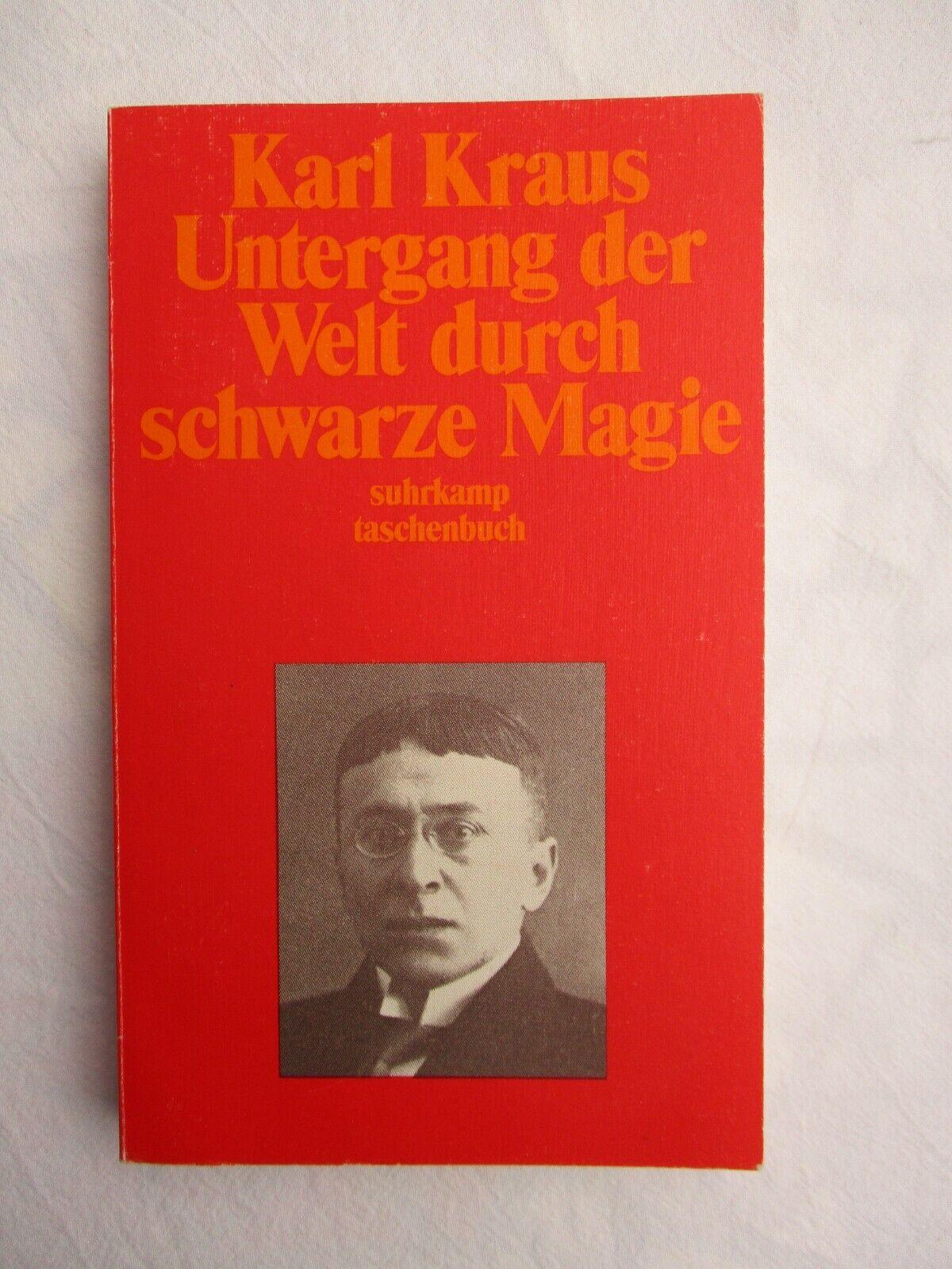 Karl Kraus UNTERGANG DER WELT DURCH SCHWARZE MAGIE Suhrkamp 1989