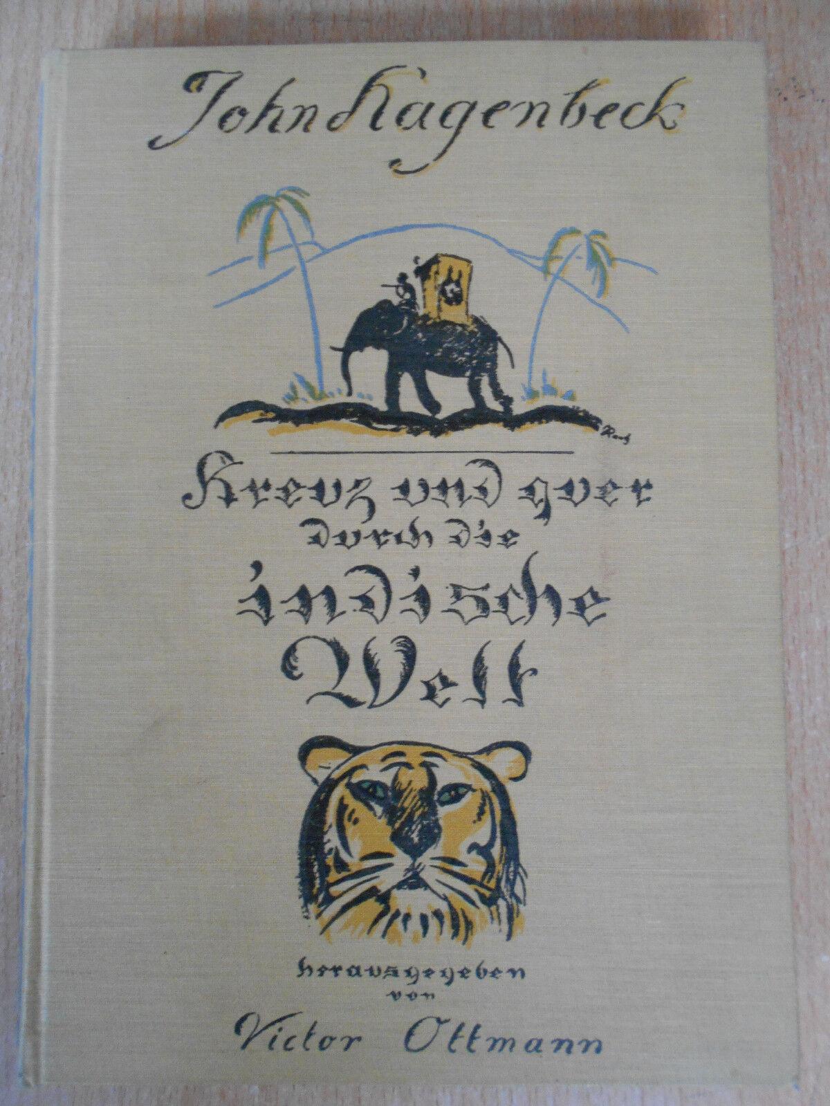 Hagenbeck , John Kreuz und quer durch die indische Welt 1922 Ottmann Abenteuer