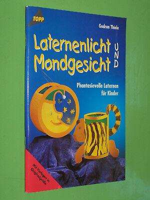 ndgesicht Laternen für Kinder - Gudrun Thiele Topp (132) (Bücher Für Kinder Für Halloween)
