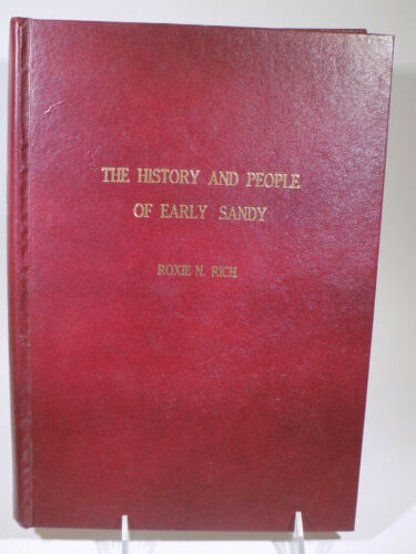 The History And People Of Early Sandy Roxie N Rich Signed 1975? Utah LDS Mormon