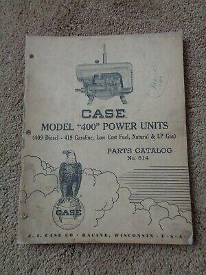 Case Model 400 Power Units 409 Diesel - 419 Gasoline Parts Catalog  614