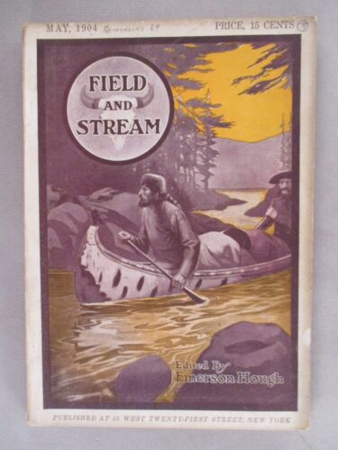 Field & Stream Magazine - May, 1904 ~~ Field and Stream