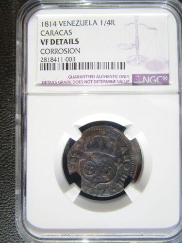 1814 Venezuela Caracas 1/4 Real, NGC VF Details - Corrosion, Scarce Date
