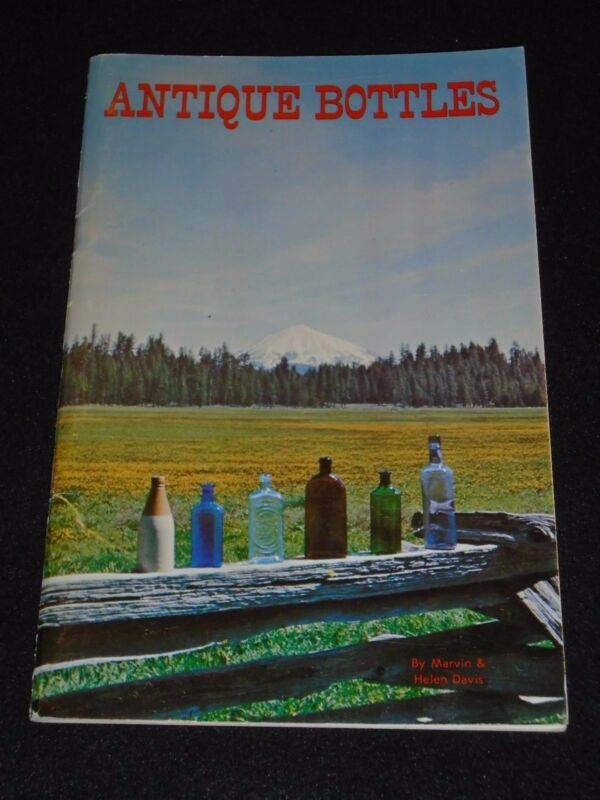Vintage Antique Bottles Pictures & Prices By Marvin & Helen Davis 1968