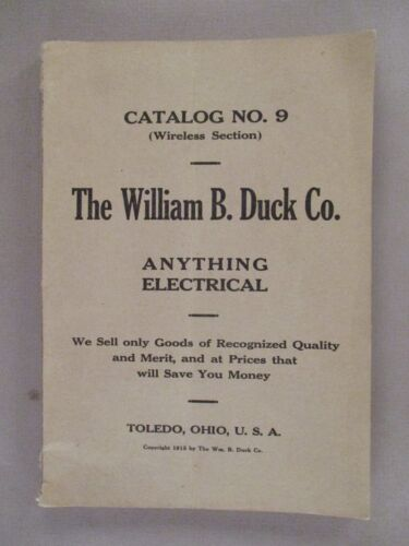 Wm. Duck CATALOG #9 - 1915 ~~ anything electrical ~~ electric, electrician