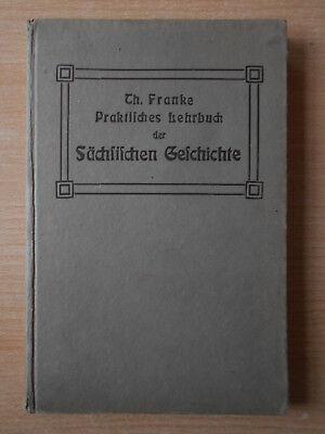 Franke Praktisches Lehrbuch der Sächsischen Geschichte 1907 Schulbuch Sachsen