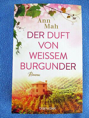 ~~ DER DUFT VON WEISSEM BURGUNDER ~~ Ann Mah ~~ Roman 08.2020