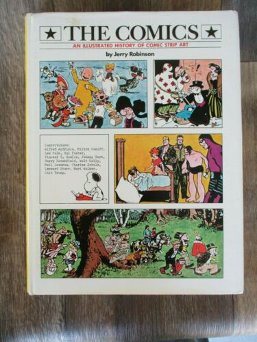 The Comics An Illustrated History Of Comic Strip Art By Jerry Robinson BOOK