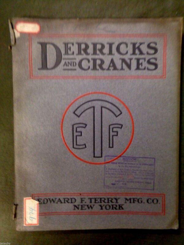 1918 DERRICKS CRANES TERRY Co. CATALOG illustrated New York tool engine vintage