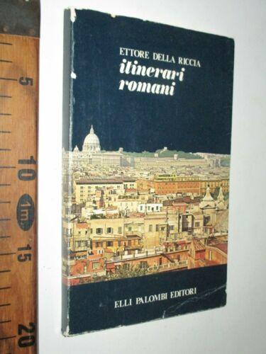 ITINERARI ROMANI ETTORE DELLA RICCIA ROMA 1978 EDITORE PALOMBI sc192