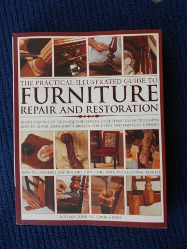 The Practical Illustrated Guide to Furniture Repair and Restoration, Wm. Cook
