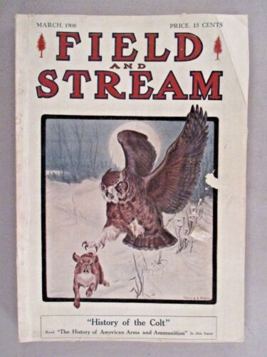 Field & Stream Magazine - March, 1908 ~~ Field and Stream