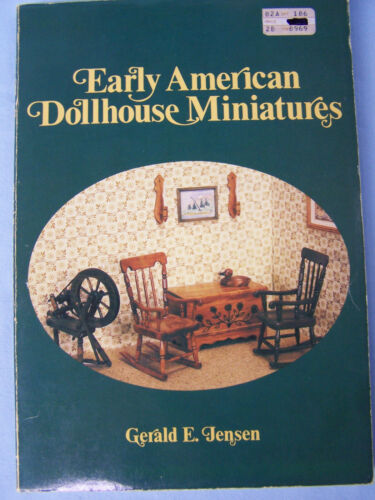 Early American Dollhouse Miniatures Furniture Gerald E. Jensen 1981 Paperback