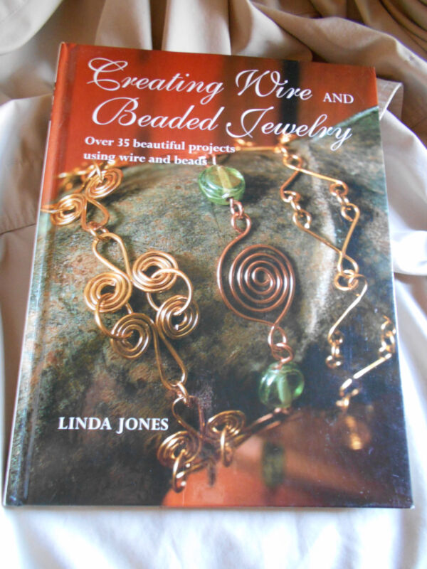 Creating Wire and Beaded Jewelry