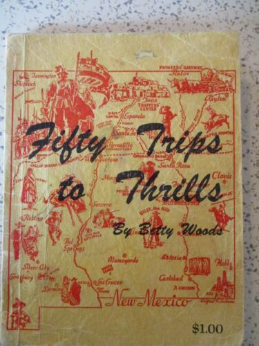 """1950 NEW MEXICO BOOKLET, """"FIFTY TRIPS TO THRILLS"""", BETTY WOODS, 6"""" X 4 1/2"""",RARE"""
