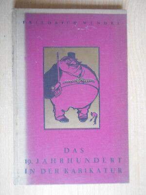 Wendel , Friedrich Das 19. Jahrhundert in der Karikatur 1925 Dietz Nachf