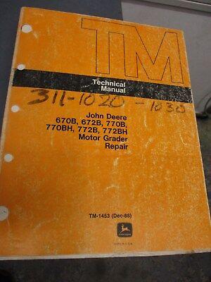 John Deere 670b 672b 770b 772b 770bh 772bh Grader Repair Technical Manual Tm1453