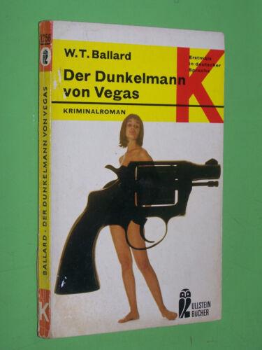 Der Dunkelmann von Vegas - W.T.Ballard - 1969 Ullstein Krimi TB (124)