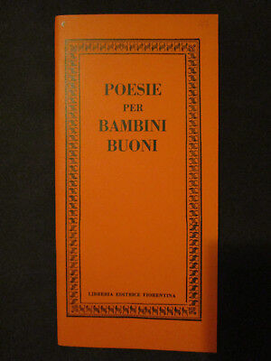POESIE PER BAMBINI BUONI. Libreria Editrice Fiorentina 1973