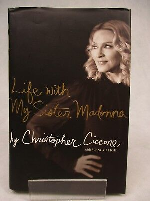 Life with my Sister Madonna by Christopher Ciccone Wendy Leigh Hardback 2008