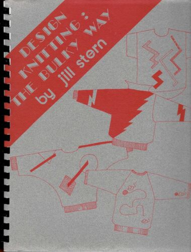 DESIGN KNITTING: THE BULKY WAY by Jill Stern