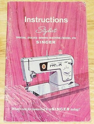 Vintage Singer Zig Zag Sewing Machine Stylist Model 478 Instruction Manual