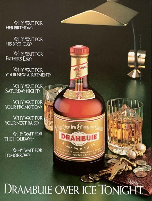 1985 DRAMBUIE Liqueur Why Wait? Drambuie Over Ice Tonight Vintage PRINT AD