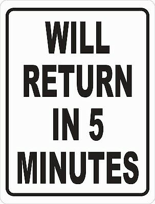 Will Return In 5 Minutes Sign. Size Options. Business Hours Open Closed Back