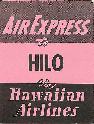 Air Express to HILO HAWAII ~HAWAIIAN AIRLINES~ Great Old Luggage Label