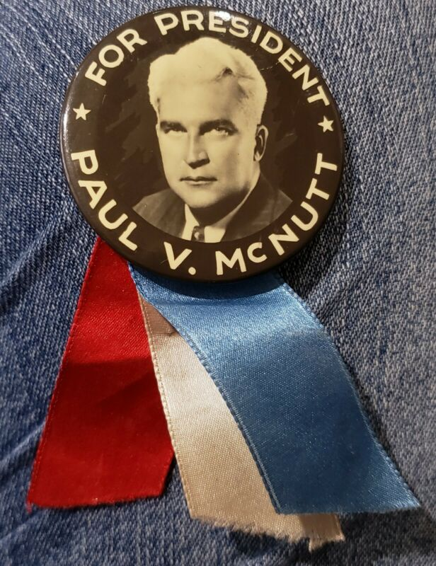 1940s Paul V McNutt Presidental Button with paper manufacturer tag and ribbon.
