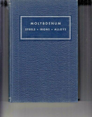 Molybdenum Steels Irons Alloys 1970 Book HC