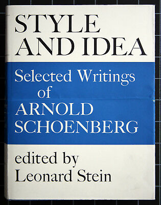 Arnold Schoenberg. Style and Idea. 1975. Edited by Leonard Stein. 1. Edition.