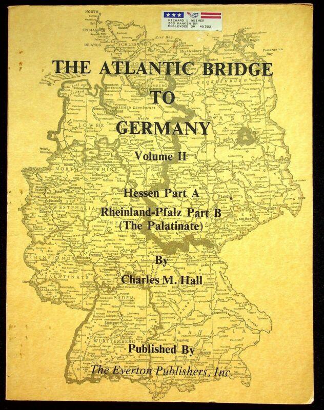 Atlantic Bridge To Germany Vol 2 Hessen Part A Rheinland-Pfalz Part B Genealogy