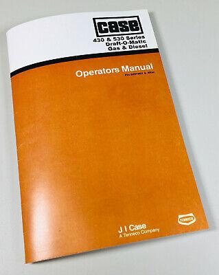 Case 430 530 Tractor Operators Owners Manual Maintenance Controls Draft O Matic