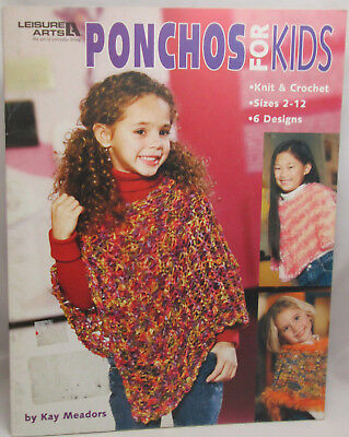 Ponchos For Kids (Leisure Arts Ponchos for Kids 6 Designs to Knit & Crochet)