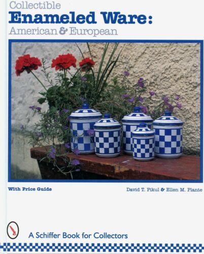 American European Enamel Enameled Granite Ware - Types Makers + Values / Book