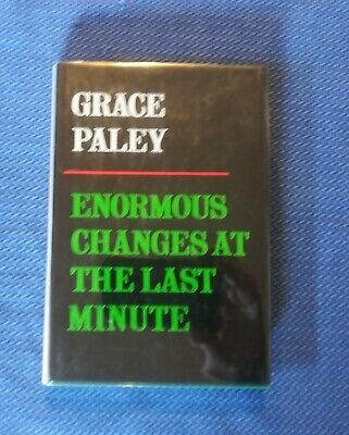 ENORMOUS CHANGES AT THE LAST MINUTE by Grace Paley 1ST /1ST FINE UNREAD (Grace Paley Enormous Changes At The Last Minute)