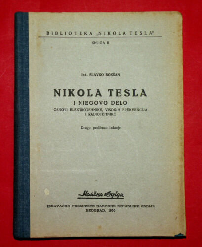 TESLA 1950 NIKOLA TESLA AND HIS WORK BY SLAVKO BOKSAN EXTREMELY RARE EXYU BOOK!