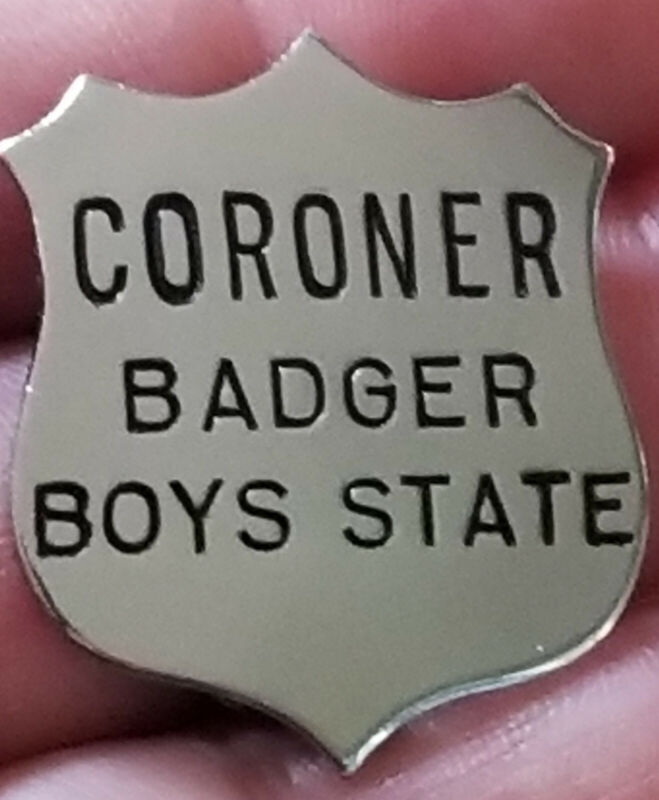 RARE VINTAGE ORIGINAL CORONER BADGER BOYS STATE WISCOSNSIN BADGE OBSOLETE PIN WI