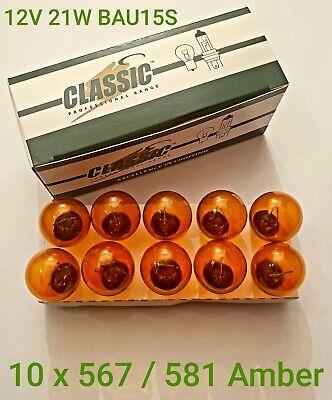 10 x 581 567 Amber Orange 12V 21W BAU15S Car Indicator Signal Offset Pin Bulbs