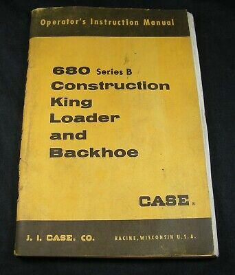 Case 680 Series B Construction King 680b Ck Loader Backhoe Operators Manual