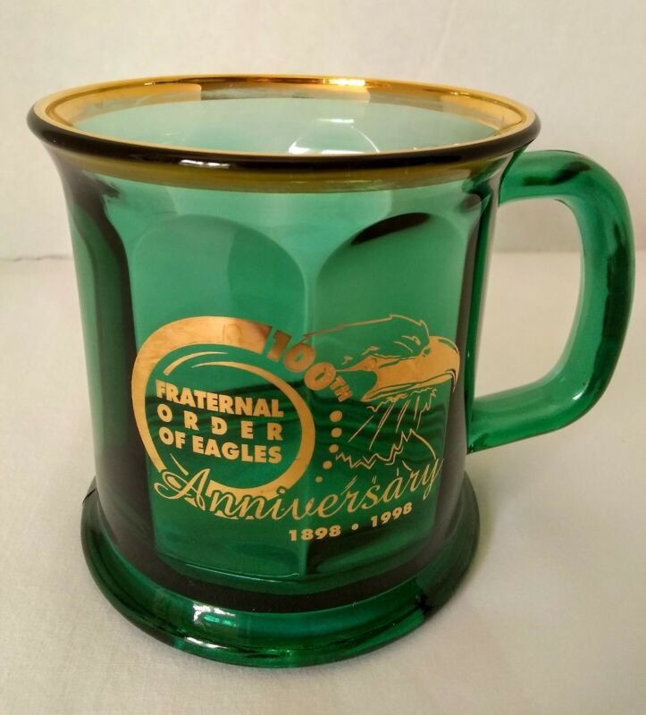 Vtg F.O.E. 100th Anniversary  Fraternal Order Of Eagles Green/Gold Glass  Cup
