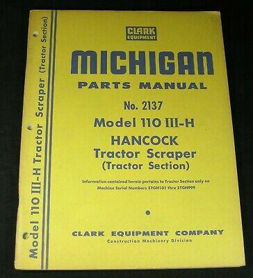 Clark Michigan Model 110 Iii H Hancock Tractor Scraper Parts Manual Book Oem