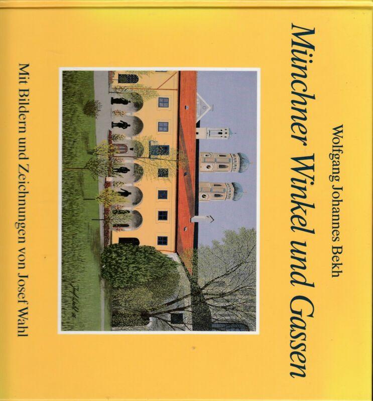 Münchner Winkel + Gassen. Mit Bildern + Zeichnungen von Josef Wahl. Bayerland 96