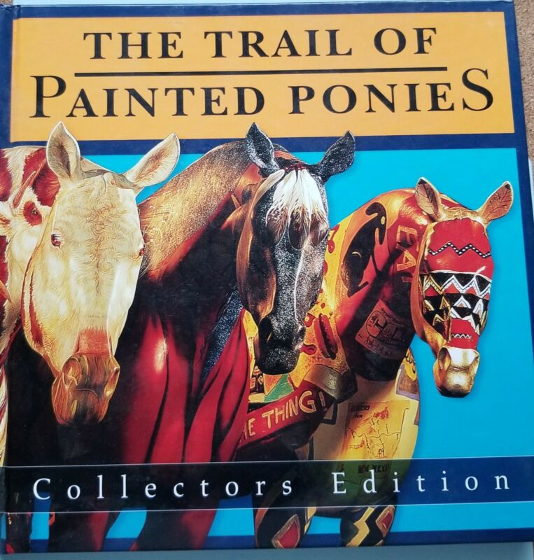 Trail of Painted Ponies - 2004 Autographed Collectors Edition Hard Cover Book