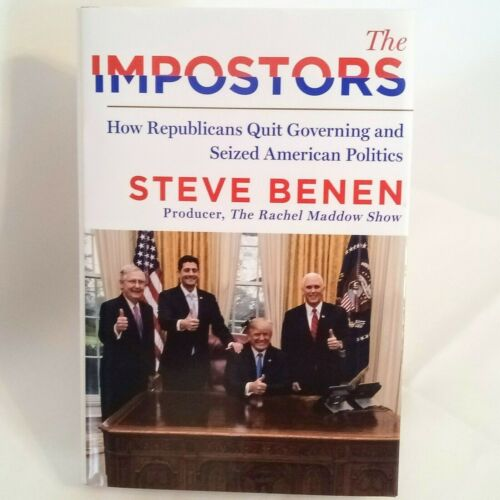 The Impostors: How Republicans Quit Governing  Steve Benen (Hardcover Book)