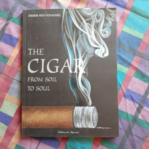The CIGAR From Soil To Soul - Didier Houvenafhel