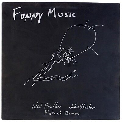 FUNNY MUSIC: Neil Feather, John Sheehan, Patrick Bowers EXPERIMENTAL Vinyl LP (Feather Bowers)